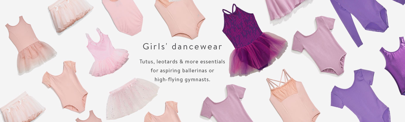 Girls' dancewear. Tutus, leotards & more essentials for aspiring ballerinas or high-flying gymnasts.