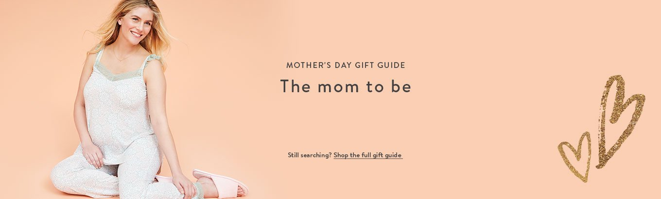 148449305eb Mother s Day gift guide  The mom to be. Still searching  Shop the full