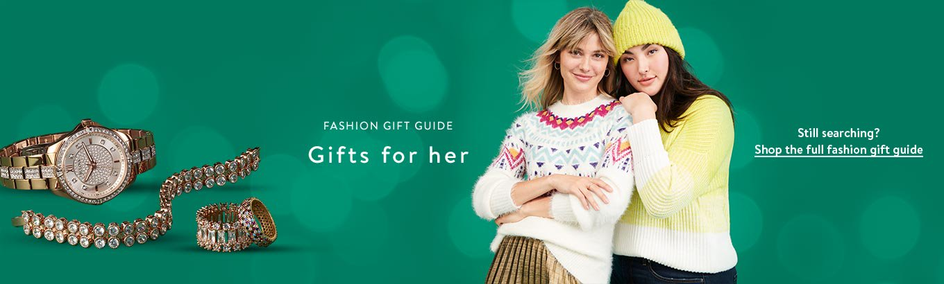 Fashion gift guide: gifts for her. Shop womens plus. Still searching? Shop the full fashion gift guide.