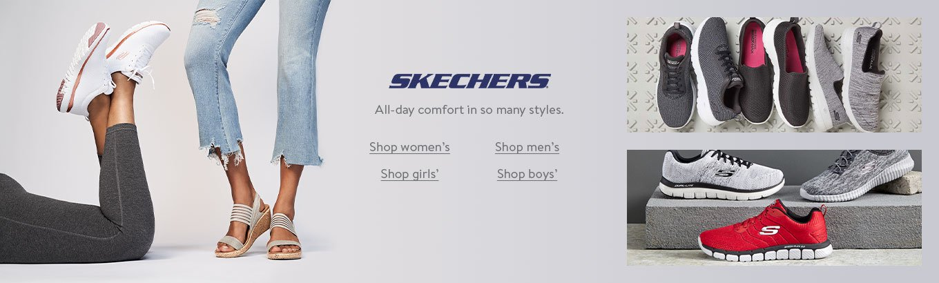 Skechers are here. All-day comfort in so many styles. Shop womens. Shop mens. Shop girls. Shop boys.