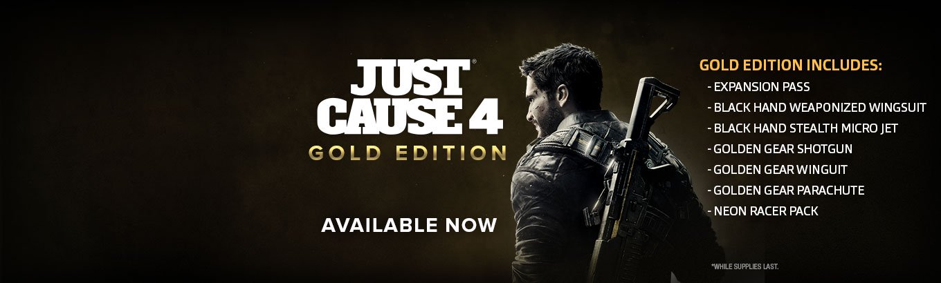 Just Cause 4 Gold Edition. Available now.