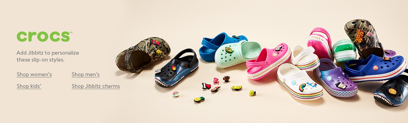Crocs logo. Add Jibbitz to personalize these slip-on styles. Shop womens. Shop mens. Shop kids. Shop Jibbitz charms.