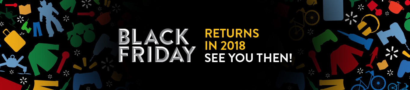 Black Friday returns in 2018, see you then!