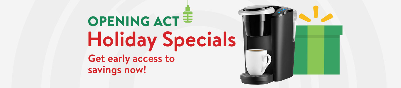 Holiday specials: Get early access to savings now!
