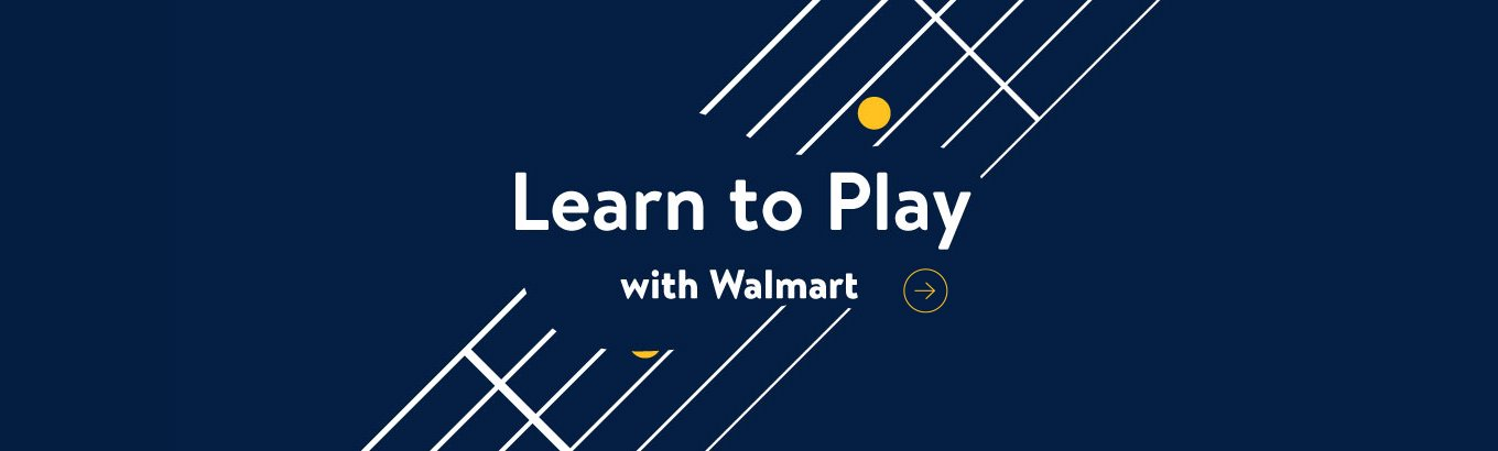 Learn to Play with Walmart