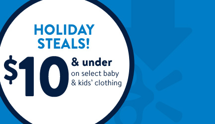 Holiday steals! $10 & under on select baby & kids' clothing.