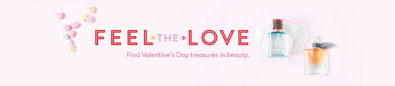 Feel the Love. Find Valentine's Day treasures in beauty.