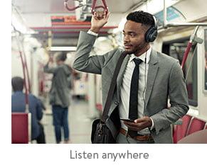Listen anywhere