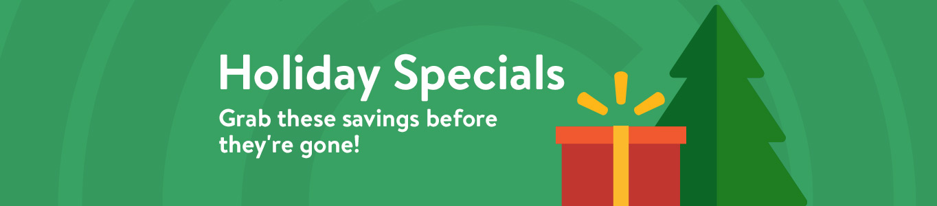 Shop Holiday Specials. Grab these savings before they're gone!