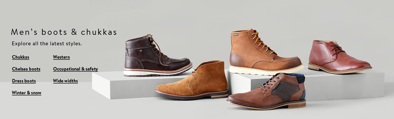 Men's boots & chukka. Explore all the latest styles. Shop chukkas. Shop chelsea boots. Shop dress boots. Shop winter & snow boots. Shop western boots. Shop occupational & safety boots. Shop wide widths.