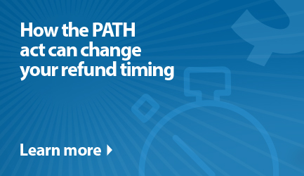 See how the PATH act can change your refund timing. Click to learn more.
