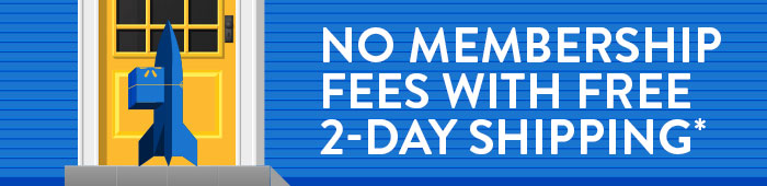 No membership fees with free 2-day shipping