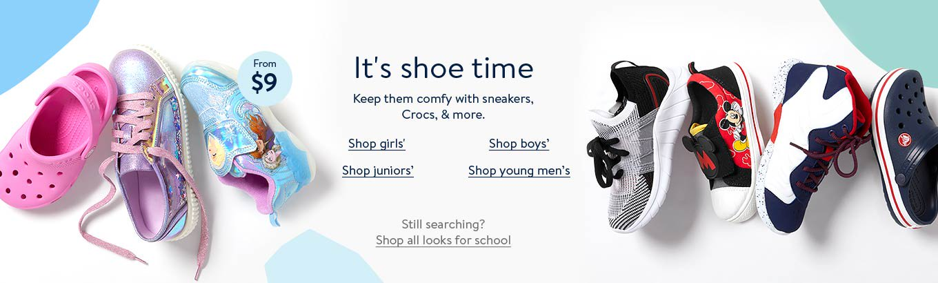 It's shoe time. Keep them comfy with sneakers, Crocs, and more. From 9 dollars. Shop girls'. Shop boys. Shop juniors. Shop young mens. Still searching? Shop all looks for school.