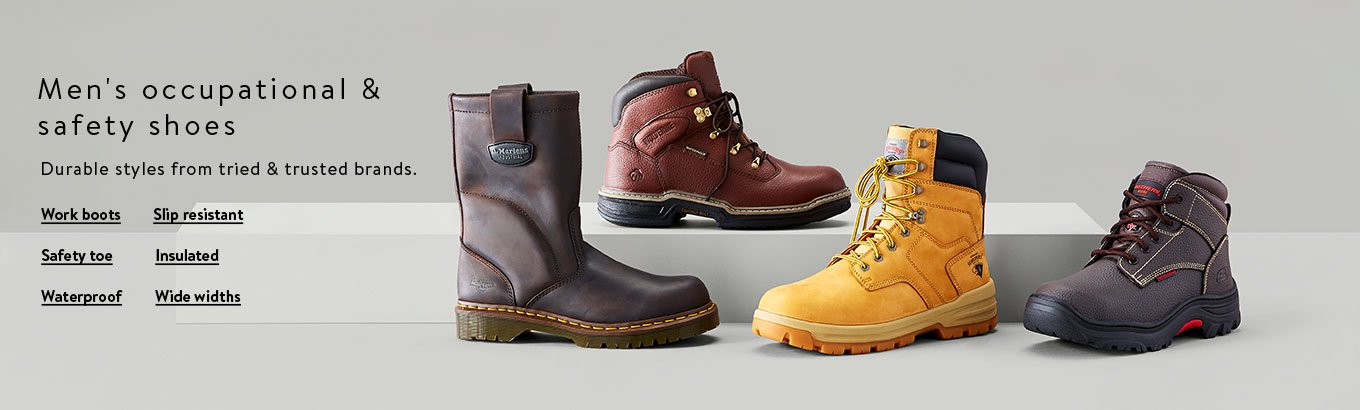 Men's occupational & safety shoes. Durable styles from tried & trusted brands. Shop work boots. Shop safety-toe styles. Shop waterproof styles. Shop slip-resistant styles. Shop insulated styles. Shop wide widths.