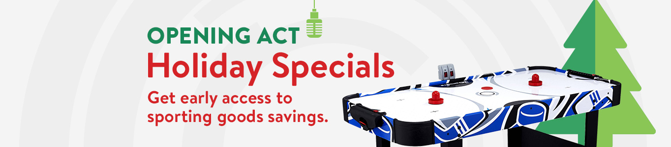 Holiday specials: Get early access to sporting goods savings.