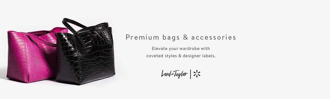 Premium bags & accessories from Lord & Taylor + Walmart. Elevate your wardrobe with coveted styles & designer labels.