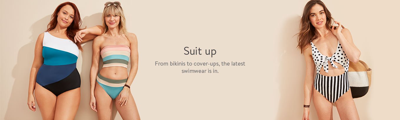 Suit up. From bikinis to cover-ups, the latest swimwear is in.
