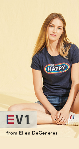 EV1 from Ellen DeGeneres. Tops and tees. Graphic tees and more, from ten dollars. Shop now.