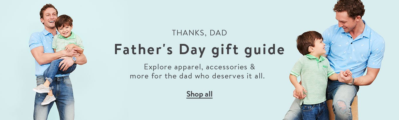 THANKS, DAD. Father's Day gift guide. Explore apparel, accessories & more for the dad who deserves it all. Shop all.