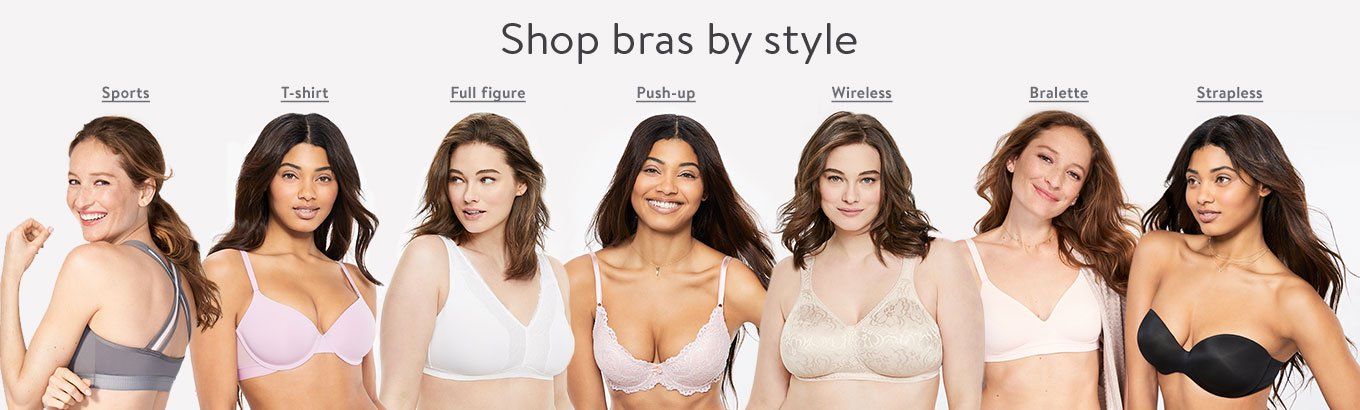 Shop bras by style. Bralette. Full figure. T-shirt. Sports. Wireless. Push-up.