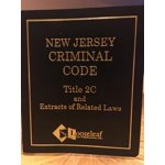 New Jersey Criminal Code : Title 2C and Extracts of Related Laws