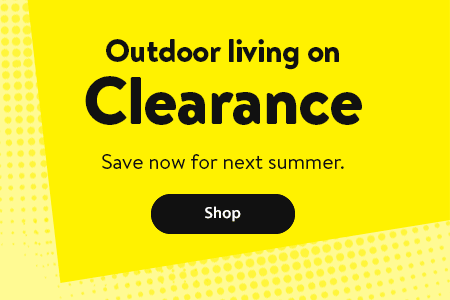 Outdoor living on Clearance. Save now for next summer. - Shop