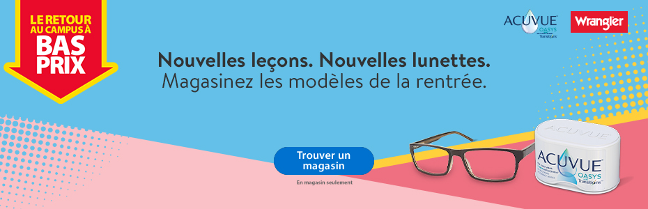 Le retour au campus à bas prix – Nouvelles leçons. Nouvelles lunettes. Magasinez les modèles de la rentrée. – Acuvue | Wrangler – Trouver un magasin