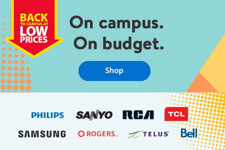 Back to campus at low prices – On campus. On budget. – Shop | Philips | Sanyo | RCA | TCL | Samsung | Rogers | Telus | Bell