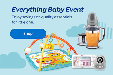 The Everything Baby Event. Enjoy savings on quality essentials for little one. - Shop