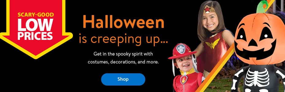 Scary-good LOW PRICES. Halloween is creeping up... Get in the spooky spirit with costumes, decorations, and more. - Shop