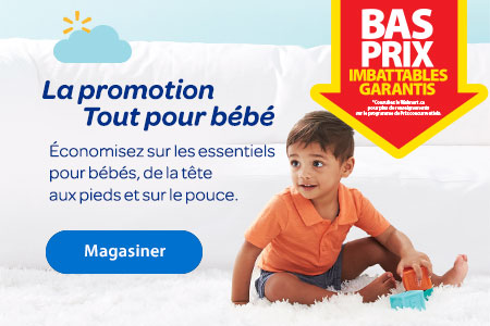 La promotion Tout pour bébé. Économisez sur les essentiels pour bébés, de la tête aux pieds et sur le pounce. - Magasiner
