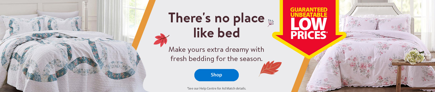 Guaranteed unbeatable low prices. There's no place like bed. Make yours extra dreamy with fresh bedding for the season. - Shop