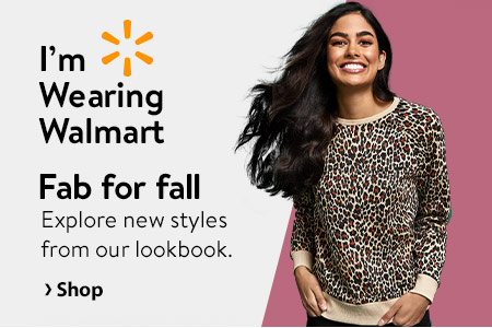I'm Wearing Walmart #imwearingwalmart. Fab for fall. Explore new styles from our lookbook. - Shop