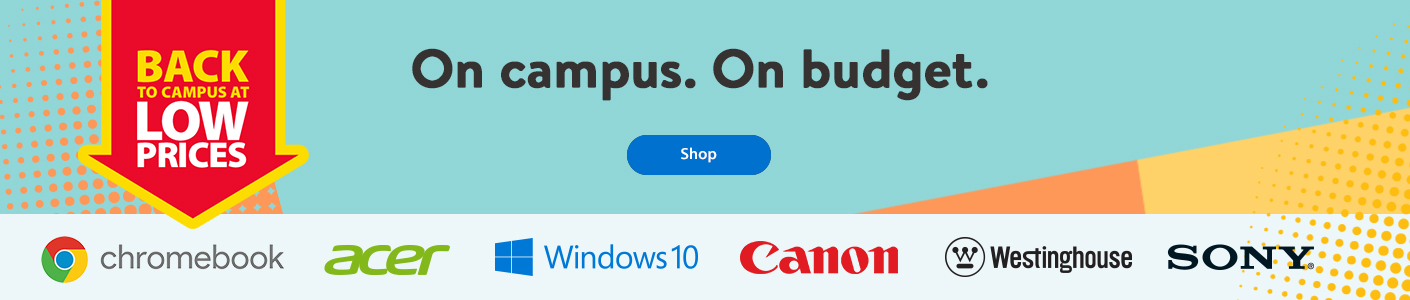 Back to campus at low prices – On campus. On budget. – Shop | Chromebook | Acer | Windows 10 | Canon | Westinghouse | Sony