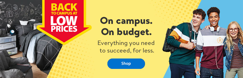 Back to campus at low prices. On campus. On budget. Everything you need to succeed, for less. - Shop