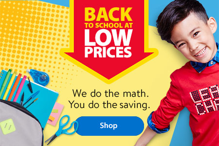 Back to school at low prices. We do the math. You do the saving. - Shop