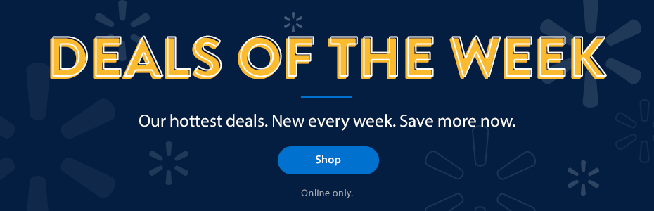 DEALS OF THE WEEK. Our hottest deals. New every week. Save more now. - Shop - Online only